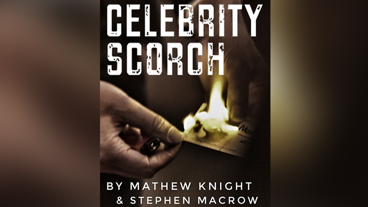 Mathew Knight & Stephen Macrow – Celebrity Scorch Instructions (Gimmick not  included) – erdnasemagicstore