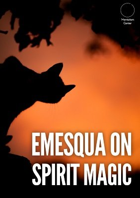 Carlos Emesqua – Emesqua on Spirit Magic