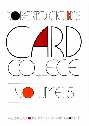 Roberto Giobbi – Card College Volume 5 (Sample pages in description)