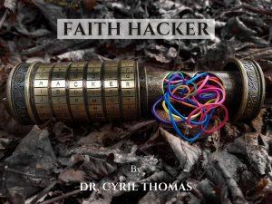Dr. Cyril Thomas – Faith Hacker