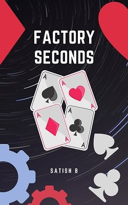 Satish B – Factory Seconds (official PDF)