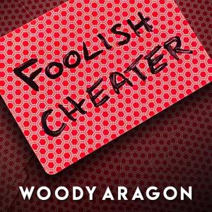 Woody Aragon – Foolish Cheater