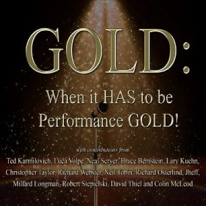 GOLD: When it HAS to be performance GOLD