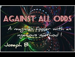 Joseph B. – AGAINST ALL ODDS (all videos included)