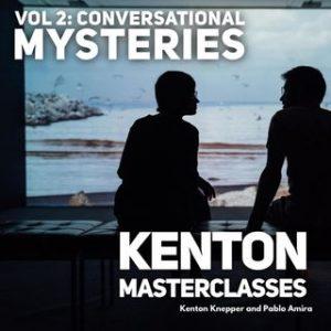 Kenton Knepper and Pablo Amira – MASTERCLASS 2: CONVERSATIONAL MYSTERIES