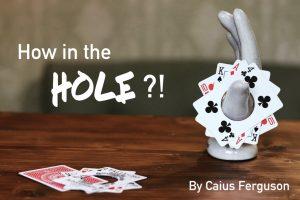 Caius Ferguson – How in the Hole?!