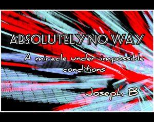 Joseph B – ABSOLUTELY NO WAY (Video + PDF)