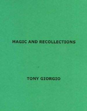 Tony Giorgio – Magic & Recollections