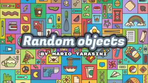 Mario Tarasini – Random Objects