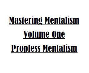 Sam Wooding – Mastering Mentalism Vol. 1 Propless Mentalism