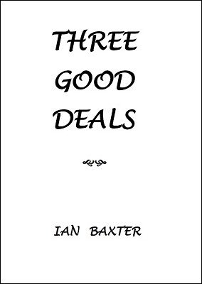 Ian Baxter – Three Good Deals (official pdf)