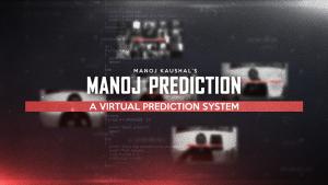 Manoj Kaushal – MANOJ PREDICTION-Virtual Prediction System (Everything included with highest quality)