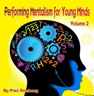 Paul Romhany – Performing Mentalism for Young Minds Vol. 2