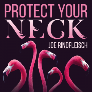 Joe Rindfleisch – Protect Your Neck
