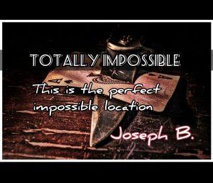 Joseph B. – TOTALLY IMPOSSIBLE