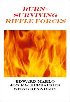 Jon Racherbaumer – Burn: Surviving Riffle Forces