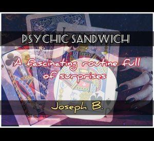 Joseph B. – PSYCHIC SANDWICH