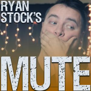 Ryan Stock – Mute