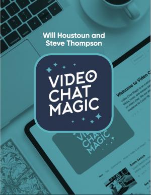 Video Chat Magic – Will Houstoun & Steve Thompson – vanishingincmagic.com