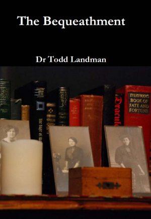 Dr. Todd Landman – The Bequeathment