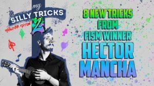 Hector Mancha – My Silly Tricks 2: Hangover Edition – vanishingincmagic.com