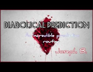 Joseph B – DIABOLICAL PREDICTION
