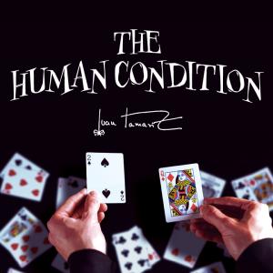 Juan Tamariz – The Human Condition presented by Dan Harlan