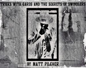 Matt Pilcher – Tricks With Cards & The Secrets Of Swindlers