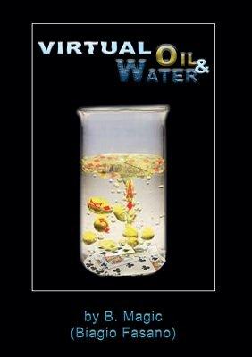 Biagio Fasano (B. Magic) – Virtual Oil and Water