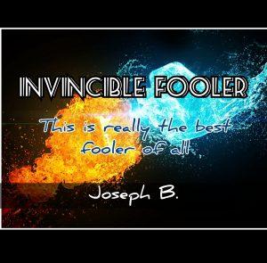 Joseph B. – INVINCIBLE FOOLER