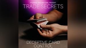 Trade Secrets #5 – Deceptive Card Control by Benjamin Earl & Studio 52