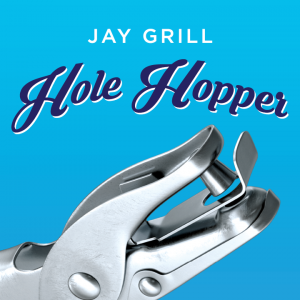 Jay Grill – Hole Hopper