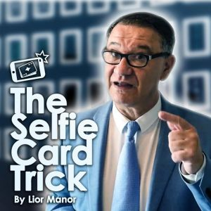 Lior Manor – The selfie card trick
