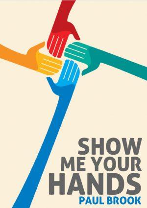 Paul Brook – Show Me Your Hands