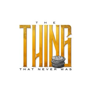 THE THING THAT NEVER WAS – THE THING THAT NEVER WAS (720p video)