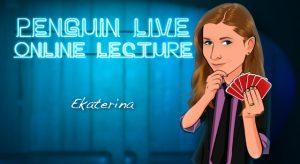Ekaterina – Penguin Live Lecture (2021, August 1st)