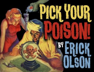 Erick Olson & Bill Abbott Magic – Pick Your Poison (Props not included, but DIYable)