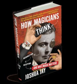 Joshua Jay – How Magicians Think