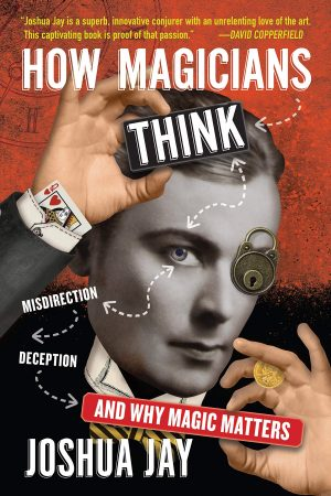 Joshua Jay – How Magicians Think (sample pages in description)