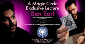 Ben Earl – The Magic Circle Lecture – May 10th 2021 (FullHD)