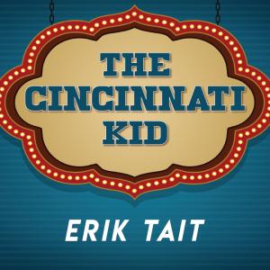 Erik Tait – Cincinnati Kid (Instant Download)