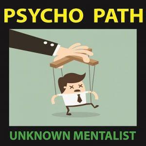 Unknown Mentalist – Psycho Path