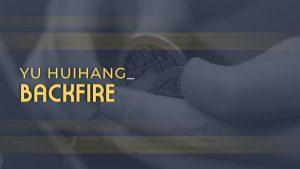 Yu Huihang – Backfire (1080p video)
