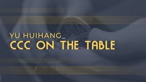 Yu Huihang – CCC on the Table (1080p video)