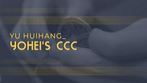 Yu Huihang – Yohei's CCC (1080p video)