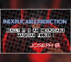 Joseph B. – INEXPLICABLE PREDICTION (Instant Download)