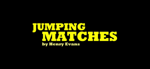 Henry Evans – Jumping Matches (VERY easily DIYable & you mostly have gimmick already!) Download INSTANTLY ↓