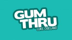 Luke Oseland – Gum Thru Download INSTANTLY ↓