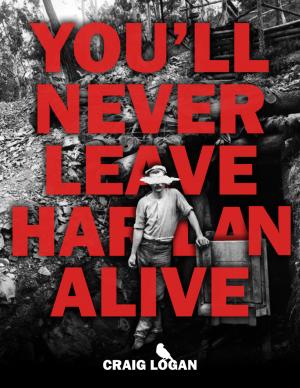 Craig Logan – You'll Never Leave Harlan Alive (Instant Download)