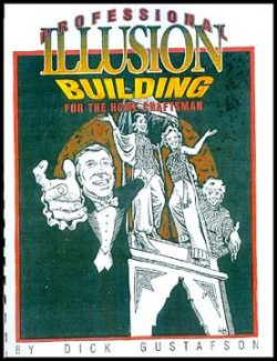 Dick Gustafson – Professional Illusion Building For The Home Craftsman (out of print book)